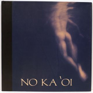 No Ka `Oi; (No Comparison). Douglas Cloutier, Tom Kurthy, Philip Pirolo.