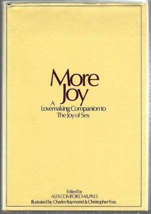 More Joy of Sex; A Lovemaking Companion to the Joy of Sex. Alex Comfort