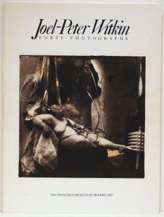 Joel-Peter Witkin; Forty Photographs. Van Deren Coke, introduction