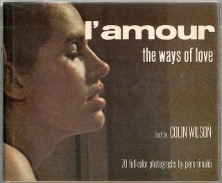 L'Amour; The Ways of Love. Colin Wilson, text