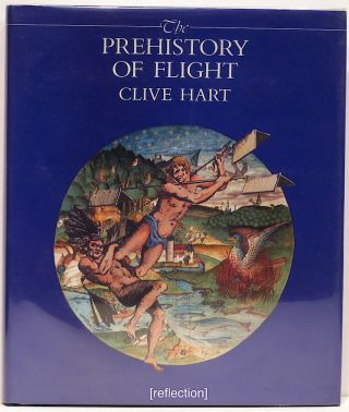 Prehistory of Flight. Clive Hart
