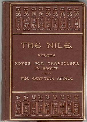 Nile; Notes for Travellers in Egypt and in the Egyptian Sûdân. E. A. Wallis Budge