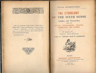 Ethnology of the Sixth Sense; Studies and Researches Into its Abuses, Perversions, Follies, Anomalies, and Crimes