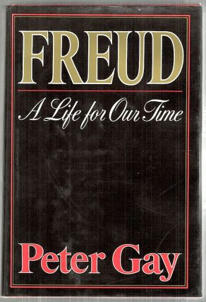 Freud; A Life for Our Time. Peter Gay