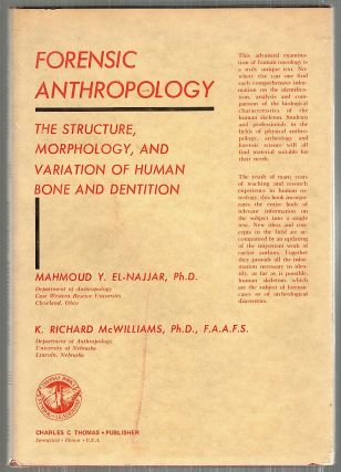 Forensic Anthropology; The Structure, Morphology, and Variation of Human Bone and Dentition. Mahmoud Y. El-Najjaar, K. Richard McWilliams.
