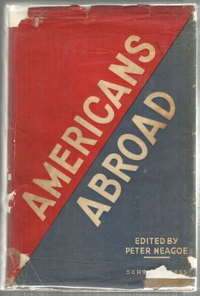 Americans Abroad; An Anthology. Peter Neagoe