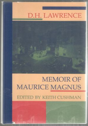 Memoir of Maurice Magnus; Including: D. H. Lawrence and Maurice Magnus: A Plea for Better Manners by Norman Douglas. D. H. Lawrence.