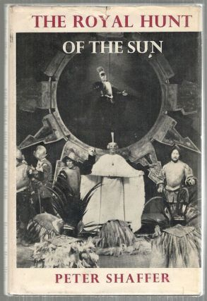 Royal Hunt of the Sun; A Play Concerning the Conquest of Peru. Peter Shaffer