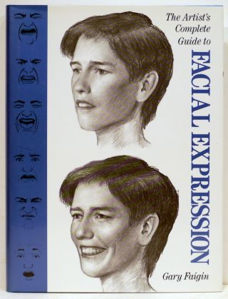 Artist's Complete Guide to Facial Expression. Gary Faigin