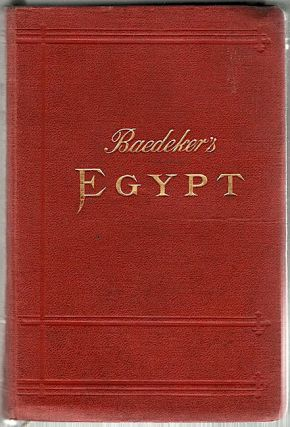 Egypt and the Sûdân; Handbook for Travellers. Karl Baedeker