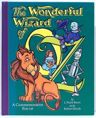 Wonderful Wizard of Oz; A Commemorative Pop-Up. Robert / L. Frank Baum Sabuda.