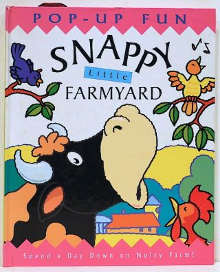 Snappy Little Farmyard; Pop-Up Fun. Dugald Steer