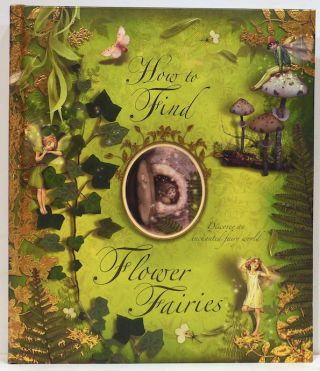 How to Find Flower Fairies; Discover an Enchanted Fairy World. Cicely Mary Barker