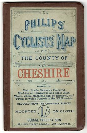 Philips' Cyclists' Map of the County of Chishire; Showing the Main Roads Distinctly Coloured,...