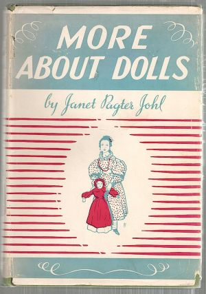 More About Dolls. Janet Pagter Johl