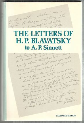 Letters of H. P. Blavatsky to A. P. Sinnett; And Other Miscellaneous Letters. A. T. Barker, compiled