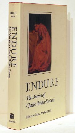 Endure; The Diaries of Charles Walter Stetson. Mary Armfield Hill.