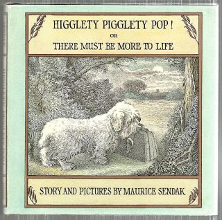 Higglety Pigglety Pop!; Or There Must Be More to Life. Maurice Sendak