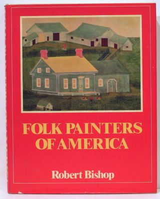 Folk Painters of America. Robert Bishop