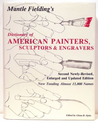 Dictionary of American Painters, Sculptors & Engravers. Mantle Fielding