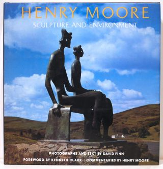 Henry Moore; Sculpture and Environment. David Finn