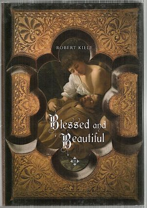 Blessed and Beautiful; Picturing the Saints. Robert Kiely