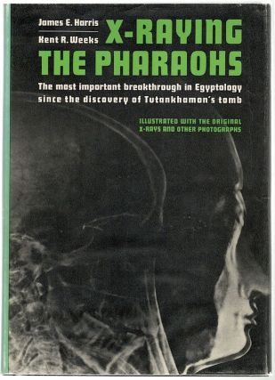 X-Raying the Pharaohs. James E. Harris, Kent R. Weeks