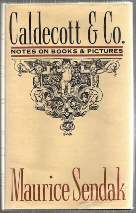 Caldecott & Co.; Notes On Books & Pictures. Maurice Sendak