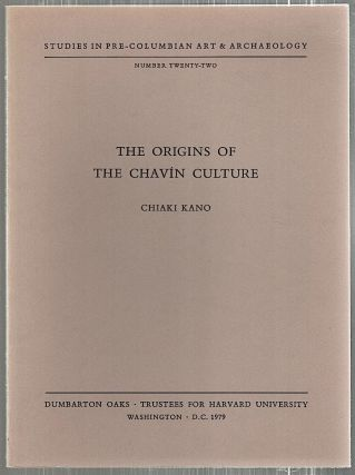 Origins of the Chavín Culture. Chiaki Kano