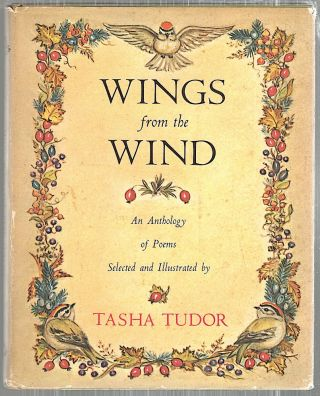 Wings from the Wind; An Anthology of Poems Selected and Illustrated by Tasha Tudor. Tasha Tudor
