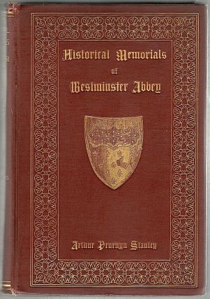 Historical Memorials of Westminster Abbey. Arthur Penrhyn Stanley