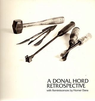 Donal Hord Retrospective; With Reminiscences by Homer Dana. Homer Dana