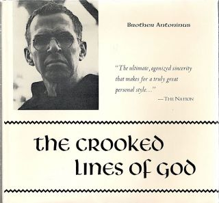 Crooked Lines of God; Poems 1949-1994. Brother Antoninus, William Everson