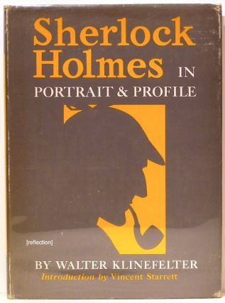 Sherlock Holmes in Portrait and Profile. Walter Klinefelter