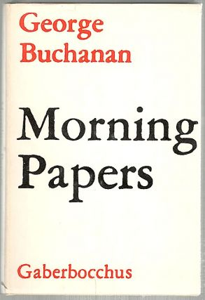 Morning Papers. George Buchanan.