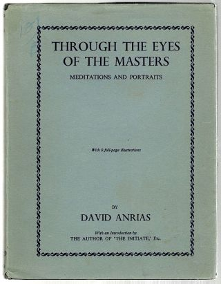 Through the Eyes of the Masters; Meditations and Portraits. David Anrias