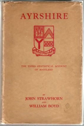 Ayrshire; Third Statistical Account of Scotland. John Strawhorn, William Boyd.