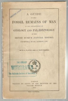 Guide to the Fossil Remains of Man; In the Department of Geology and Paleontology. British Museum