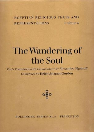 Wandering of the Soul; Translated with Commentary. Alexandre Piankoff