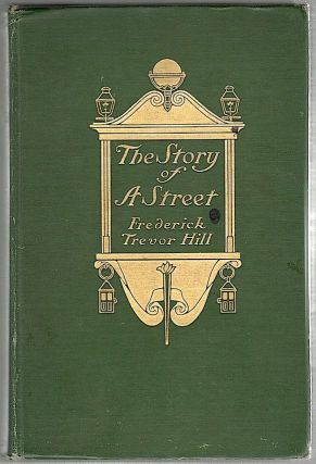 Story of a Street; A Narrative History of Wall Street from 1644 to 1908. Frederick Trevor Hill.
