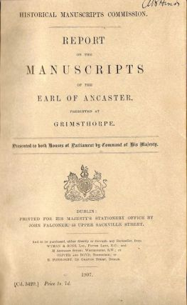 Report on the Manuscripts of the Earl of Lancaster, Preserved at Grimsthorpe; Historical...