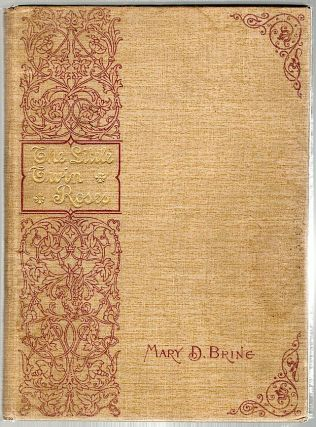 Little Twin Roses; A Story for Little Girls and Boys. Mary D. Brine