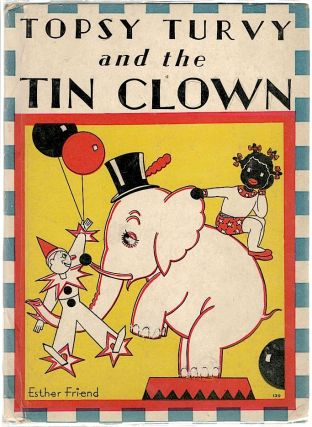 Topsy Turvey and the Tin Clown. Bernice G. Anderson.