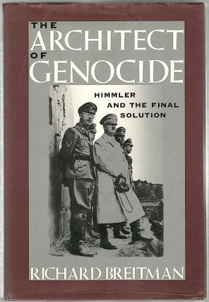 Architect of Genocide; Himmler and the Final Solution. Richard Breitman