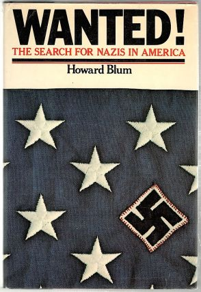 Wanted; The Search for Nazis in America. Howard Blum