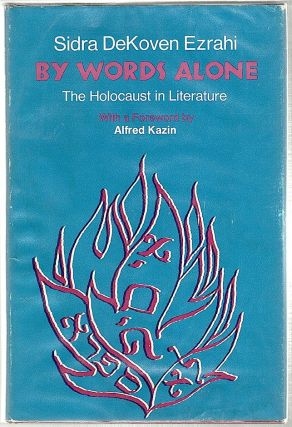 By Words Alone; The Holocaust in Literature. Sidra DeKoven Ezrahi