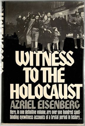 Witness to the Holocaust. Azriel Eisenberg