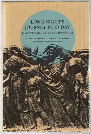 Long Night's Journey Into Day; Life and Faith After the Holocaust. A. Roy Eckardt, Alice L
