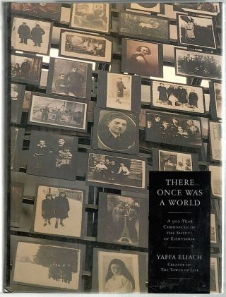 There Once Was a World; A Nine-Hundred-Year Chronicle of the Shtetl of Eishyshok. Yaffa Eliach