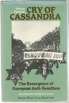 Cry of Cassandra; The Resurgence of European Anti-Semitism. Simon Epstein